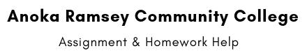 Anoka Ramsey Community College Assignment & Homework Help